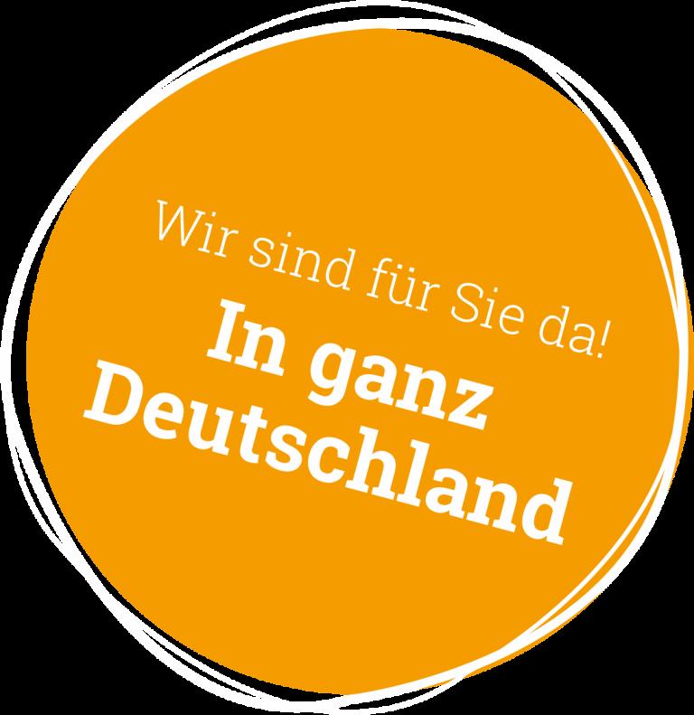 Wir sind für Sie da. Deutschlandweit.
